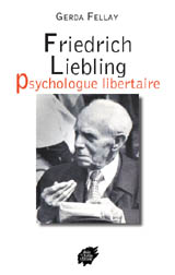 Friedrich Liebling, psychologue libertaire